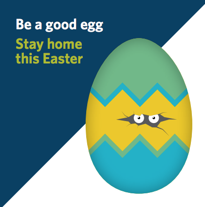 Be a good egg. Stay home this Easter.